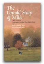 The Untold Story of Milk: Green Pastures, Contented Cows and Raw Dairy Products